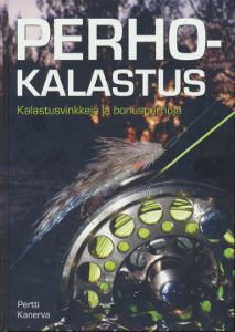 Perhokalastus : kalastusvinkkejä ja bonusperhoja, Pertti Kanerva