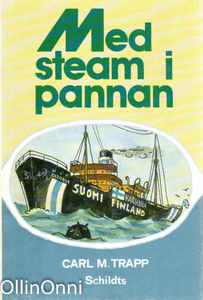 Med steam i pannan : sjömansminnen från åren 1924-1941, Carl M. Trapp