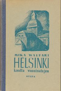 Helsinki kautta vuosisatojen, Mika Waltari