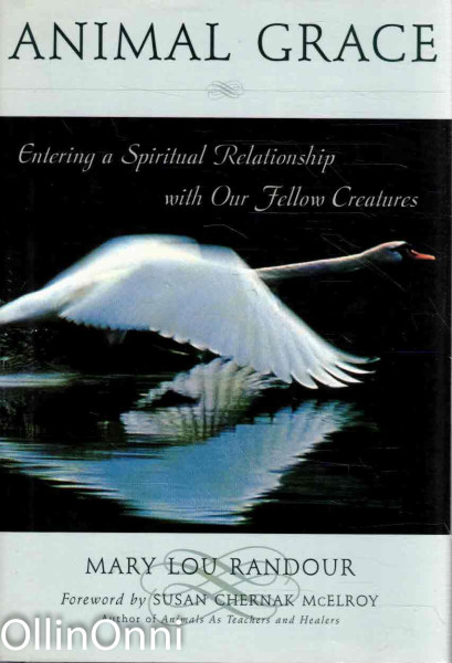Animal Crace - Entering a Spiritual Relationship with Our Fellow Creatures, Mary Lou Randour