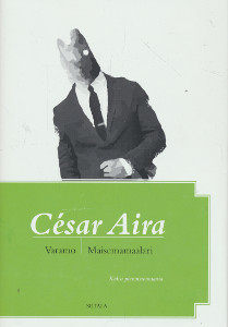 Varamo ; Maisemamaalari : kaksi pienoisromaania, César Aira