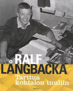 Tarttua kohtalon tuuliin, Ralf Långbacka