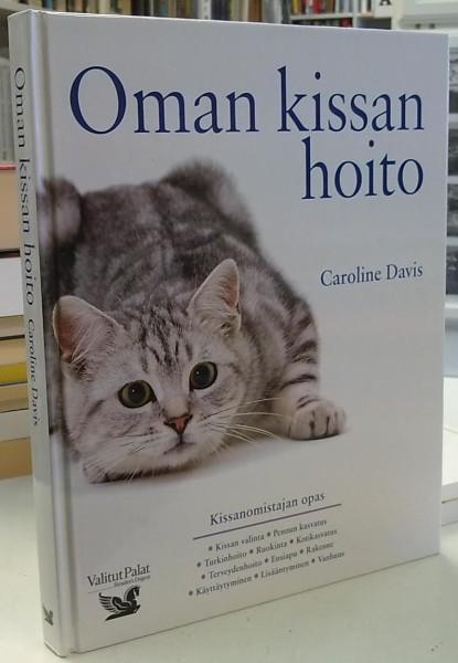 Oman kissan hoito - Kissanomistajan opas, Caroline Davis