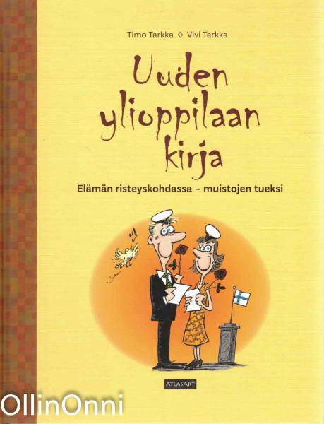 Uuden ylioppilaan kirja - Elämän risteyskohdassa - muistojen tueksi, Timo Tarkka