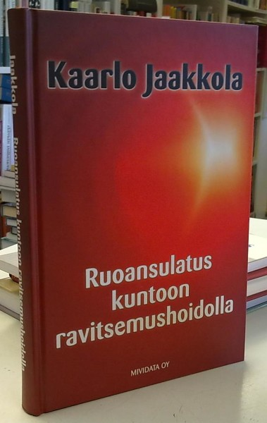 Ruoansulatus kuntoon ravitsemushoidolla, Kaarlo Jaakkola