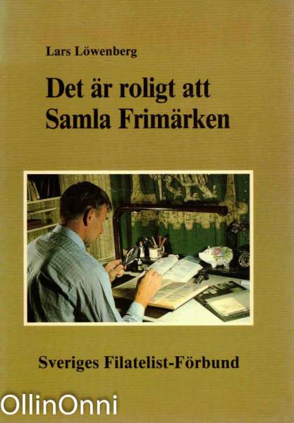 Det är roligt att Samla Frimärken, Lars Löwenberg