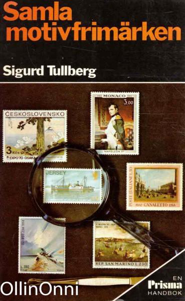 Samla motivfrimärken, Sigurd Tullberg