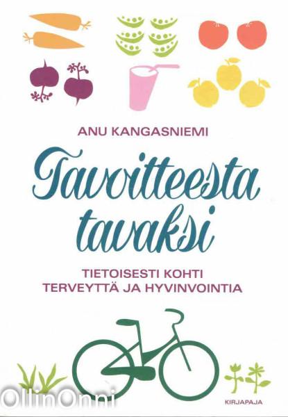 Tavoittesta tavaksi - Tietoisesti kohti terveyttä ja hyvinvointia, Anu Kangasniemi