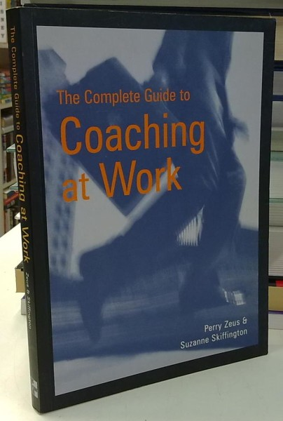 The Complete Guide to Coaching at Work, Perry Zeus