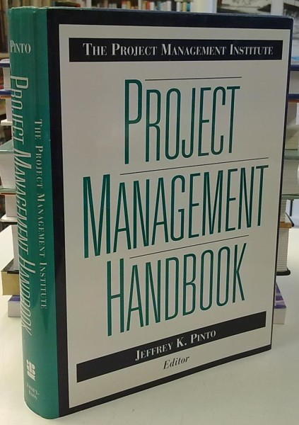 The Project Management Institute Project Management Handbook, Jeffrey K. Pinto