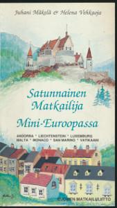 Satunnainen matkailija mini-Euroopassa : Andorra, Liechtenstein, Luxemburg, Malta, Monaco, San Marino ja Vatikaani, Juhani Mäkelä