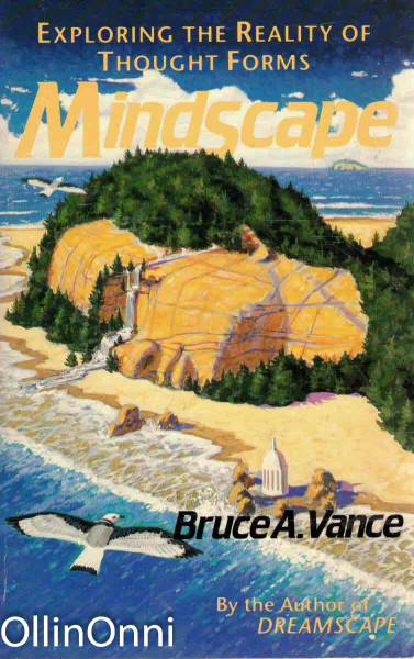 Mindscape - Exploring the Reality of Thought Forms, Bruce A. Vance