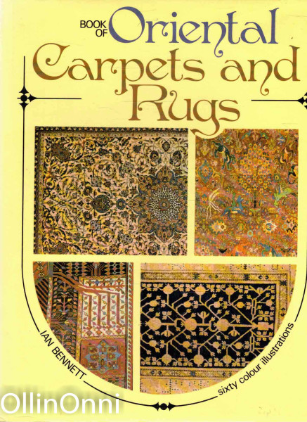 Book of Oriental Carpets and Rugs, Ian Bennett