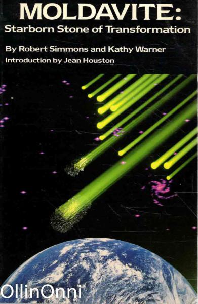 Moldavite: Starborn Stone of Transformation, Robert Simmons