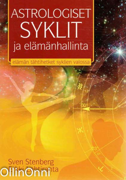 Astrologiset syklit ja elämänhallinta : elämän tähtihetket syklien valossa, Sven Stenberg