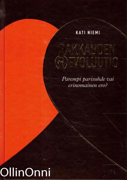 Rakkauden (r)evoluutio - Parempi parisuhde vai erinomainen ero?, Kati Niemi