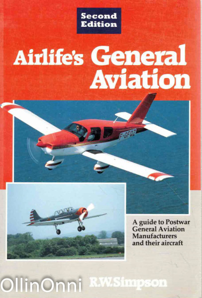 Airlife's General Aviation - A guide to Postwar General Aviation Manufacturers and their aircraft, R.W. Simpson