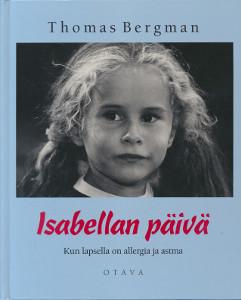 Isabellan päivä : kun lapsella on allergia ja astma, Thomas Bergman