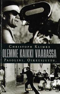 Olemme kaikki vaarassa : Pasolini : oikeusjuttu, Christoph Klimke