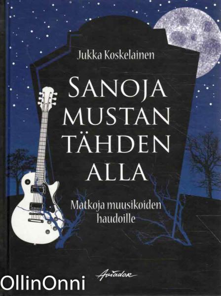 Sanoja mustan tähden alla, Jukka Koskelainen