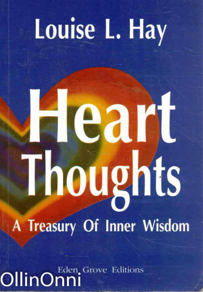 Heart Thoughts - A Treasure Of Inner Wisdom, Louise L. Hay