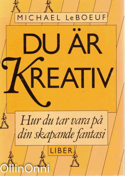 Du är kreativ - Hur du tar vara på din skapande fantasi, Michael LeBouef