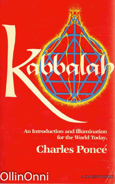 Kabbalah - An Introduction and Illumination for the World Today, Charles Ponc