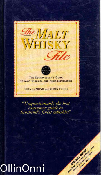 The malt whisky file : [the connoisseur's guide to malt whiskies and their distilleries], John Lamond