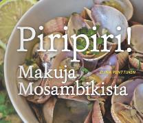 Piripiri! : makuja Mosambikista, Elina Penttinen