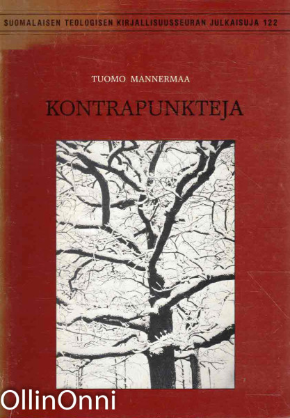 Kontrapunkteja : teologisia tutkimuksia ajankohtaisista teemoista, Tuomo Mannermaa