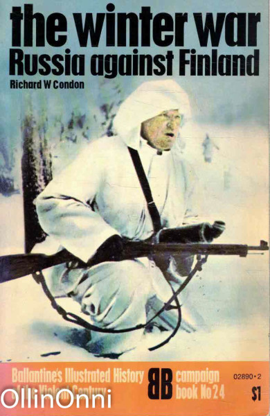 The winter war - Russia against Finland, Richard W. Condon