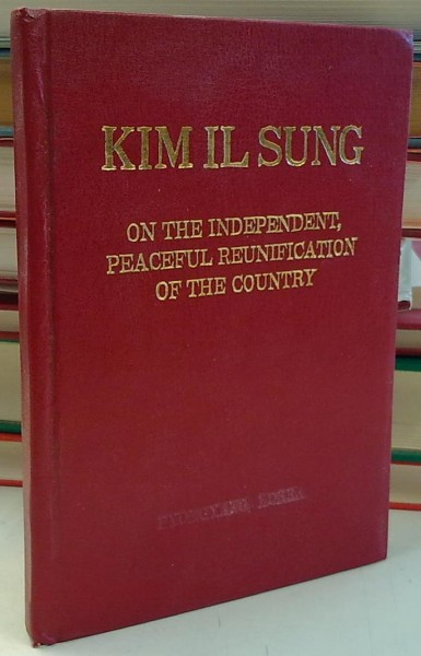 On the Independent, Peaceful Reunification of the Country, Il Sung Kim