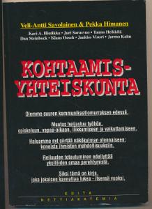 Kohtaamisyhteiskunta : kirja mahdollisuudesta, Veli-Antti Savolainen