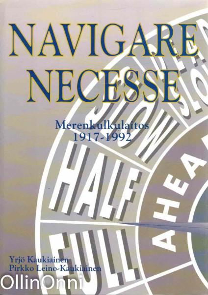Navigare necesse : merenkulkulaitos 1917-1992, Yrjö Kaukiainen