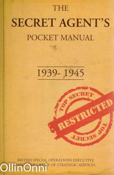 The Secret Agent's Pocket Manual 1939-1945, Dr. Stephen Bull