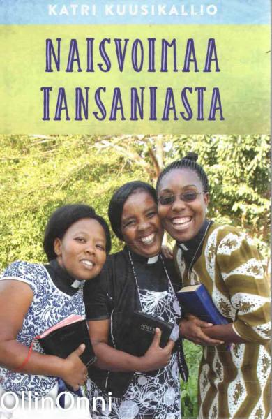 Naisvoimaa Tansaniasta, Katri Kuusikallio