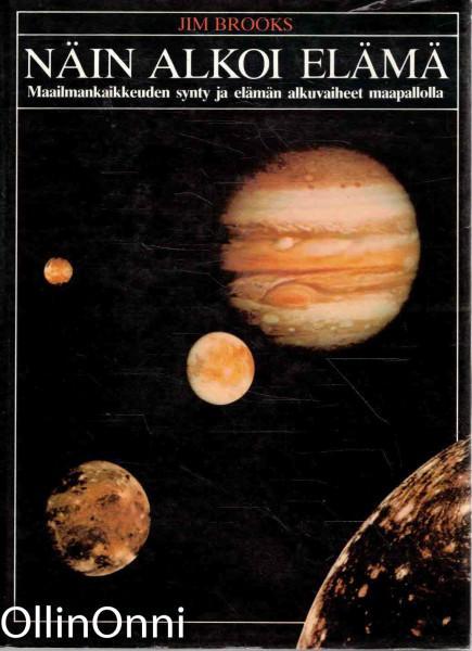 Näin alkoi elämä - Maailmankaikkeuden synty ja elämän alkuvaiheet maapallolla, Jim Brooks