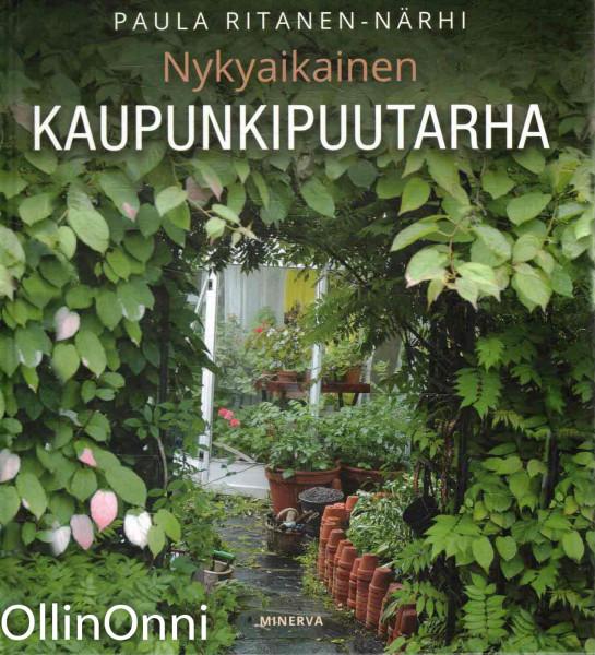 Nykyaikainen kaupunkipuutarha, Paula Ritanen-Närhi