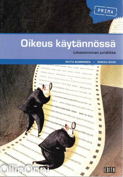 Oikeus käytännössä - Liiketoiminnan juridiikka, Riitta Numminen