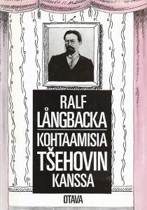 Kohtaamisia Tšehovin kanssa, Ralf Långbacka