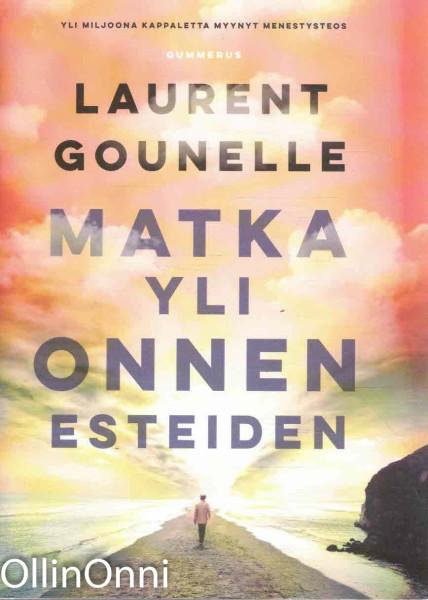 Matka yli onnen esteiden, Laurent Gounelle