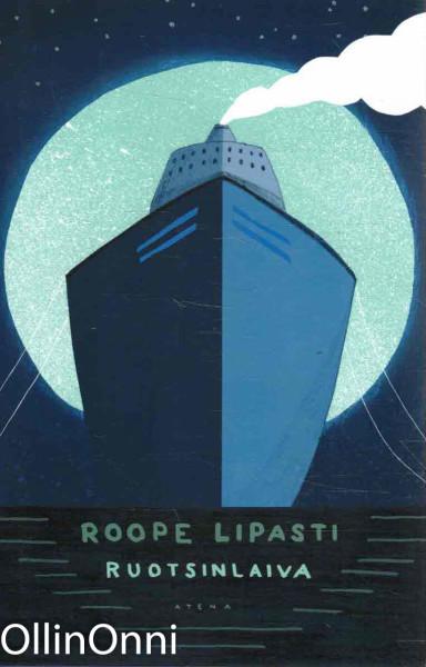 Ruotsinlaiva, Roope Lipasti