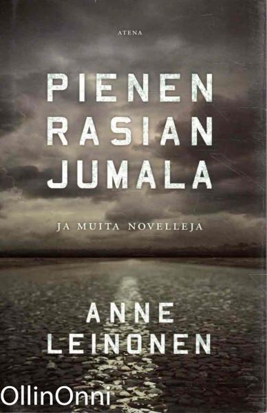 Pienen rasian jumala ja muita novelleja, Anne Leinonen