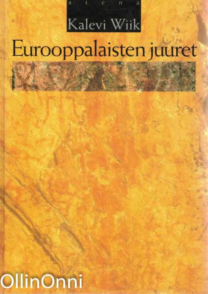 Eurooppalaisten juuret, Kalevi Wiik
