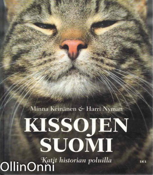 Kissojen Suomi : katit historian poluilla, Minna Keinänen