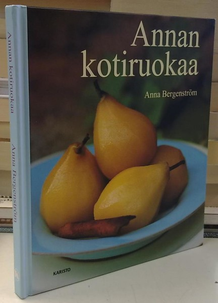 Annan kotiruokaa, Anna Bergenström