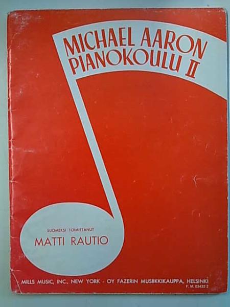 Michael Aaron pianokoulu II, Matti Rautio