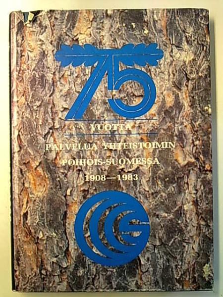 75 vuotta palvelua yhteisvoimin Pohjois-Suomessa : 1908-1983, Aarne Valkosalo