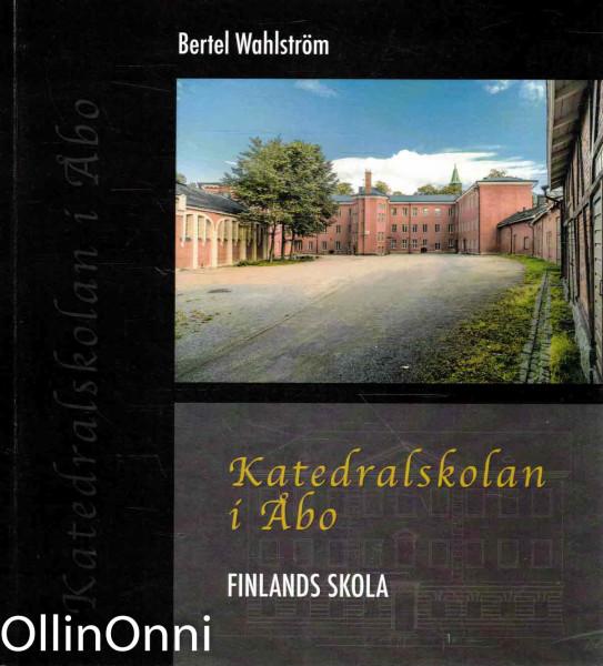Katedralskolan i Åbo, Bertel Wahlström