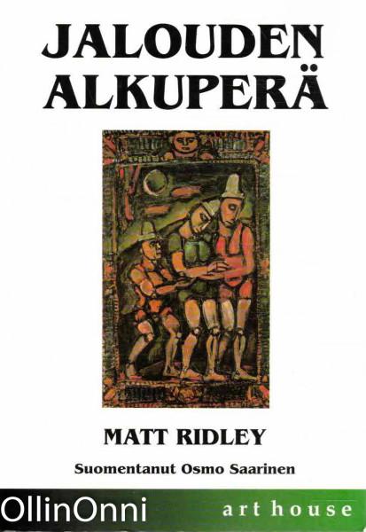 Jalouden alkuperä : epäitsekkyyden ja yhteistyön biologiaa, Matt Ridley